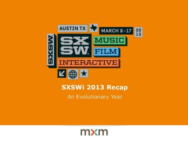 SXSWi 2013 Recap An Evolutionary Year