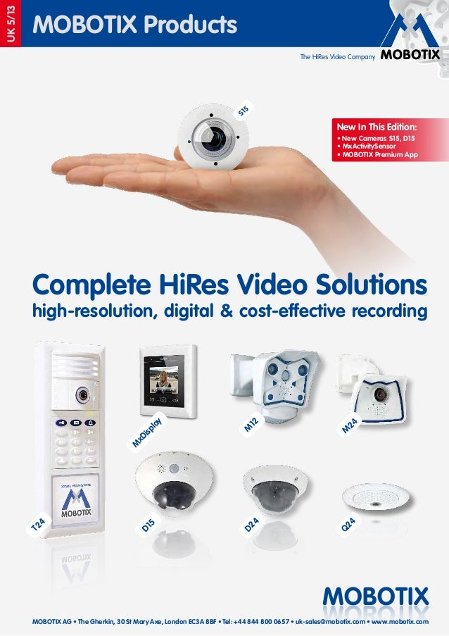 S1 5  The HiRes Video Company  New In This Edition: • New Cameras S15, D15 • MxActivitySensor • MOBOTIX Premium App  Compl...