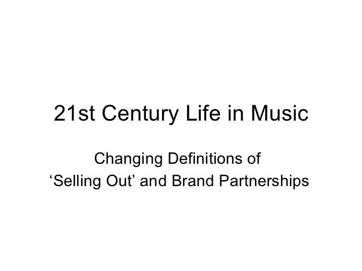 21st Century Life in Music Changing Definitions of  ' Selling Out' and Brand Partnerships