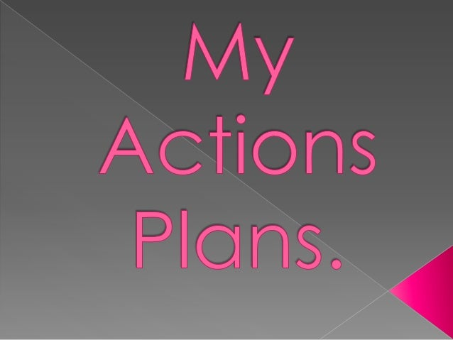 My actions plans