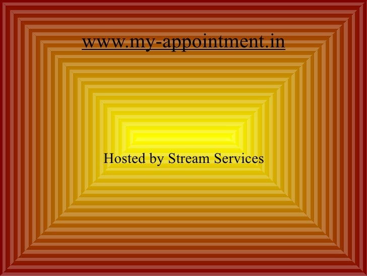 www.my-appointment.in  Hosted by Stream Services