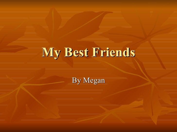 My Best Friends By Megan