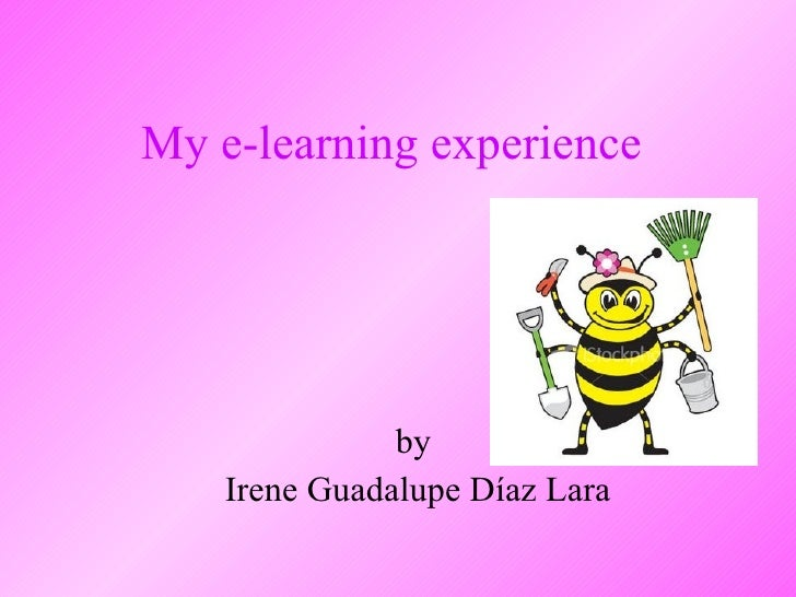My e-learning experience by  Irene Guadalupe Díaz Lara