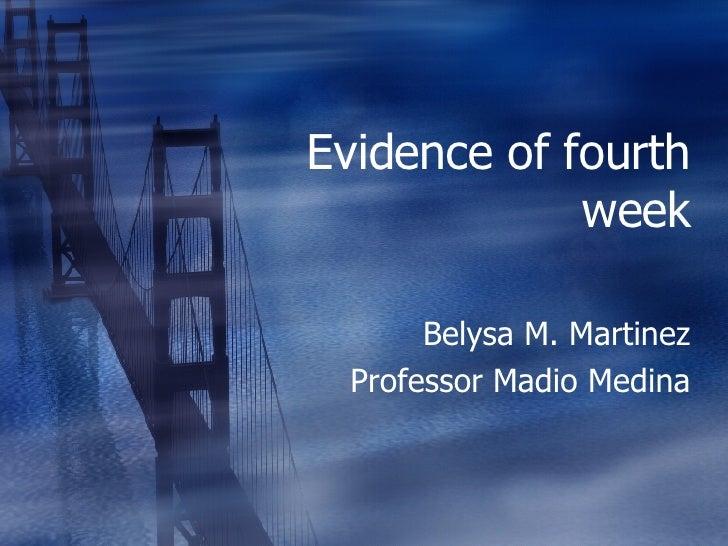 Evidence of fourth week Belysa M. Martinez Professor Madio Medina