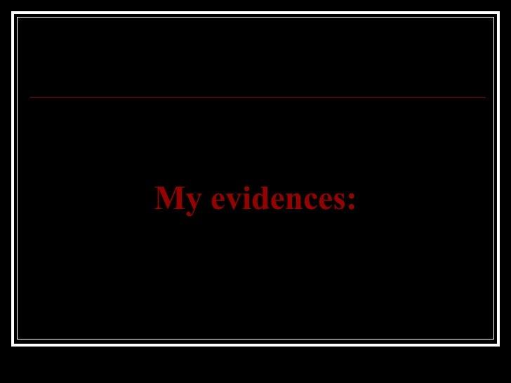 My evidences: