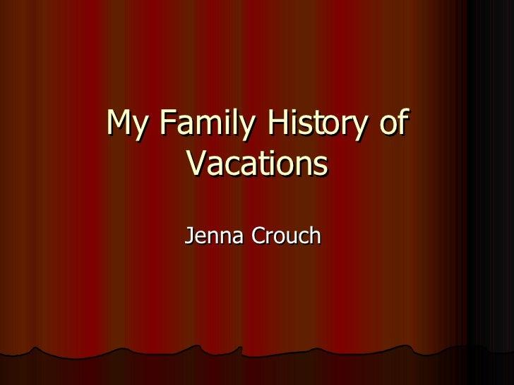 My Family History of Vacations Jenna Crouch