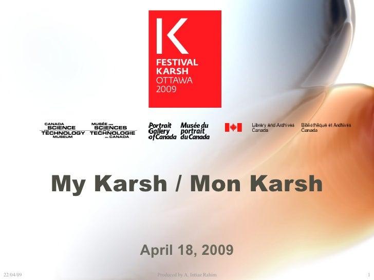 My Karsh / Mon Karsh April 18, 2009