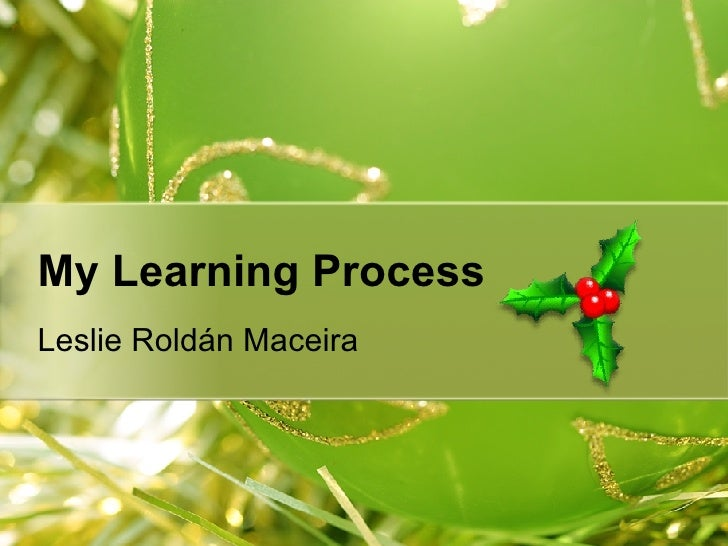 My Learning Process Leslie Roldán Maceira