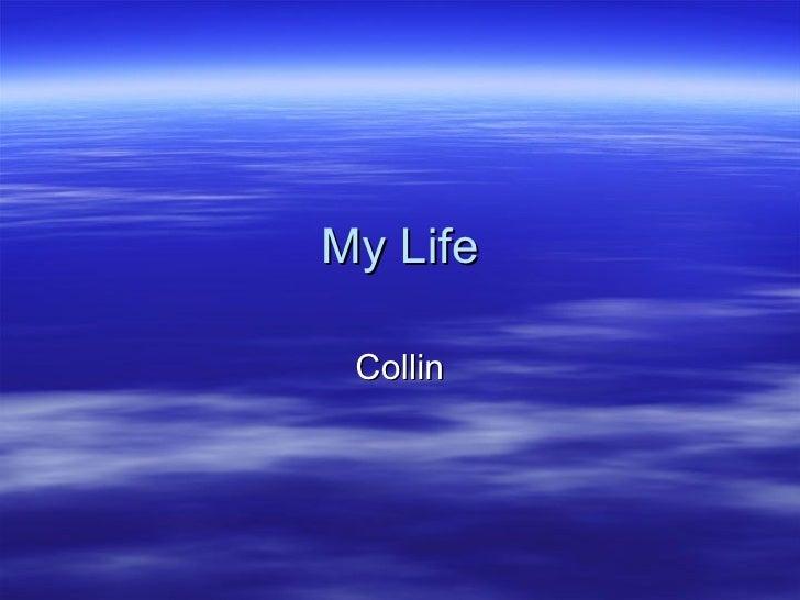 My Life Collin