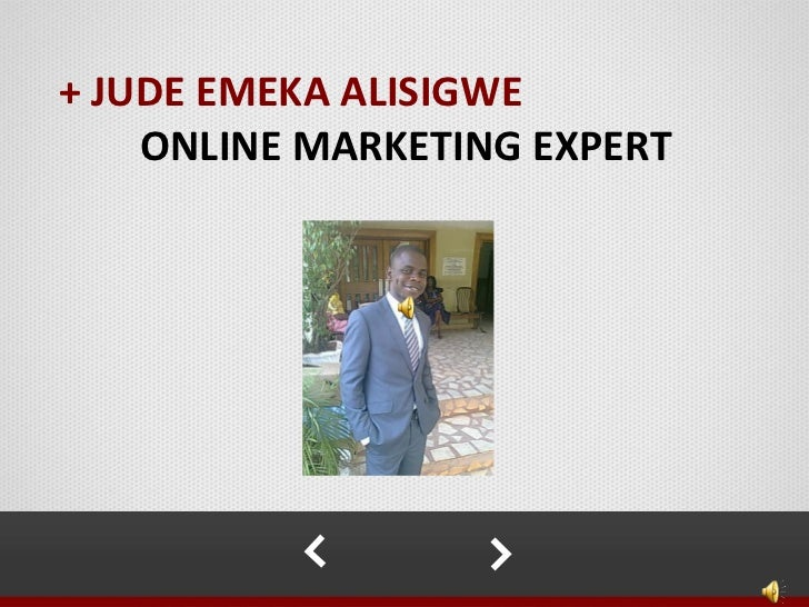 + JUDE EMEKA ALISIGWE    ONLINE MARKETING EXPERT