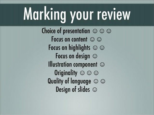 Marking your review  Choice of presentation O O O Focus on content O O Focus on highlights O O Focus on design O llluslrci...