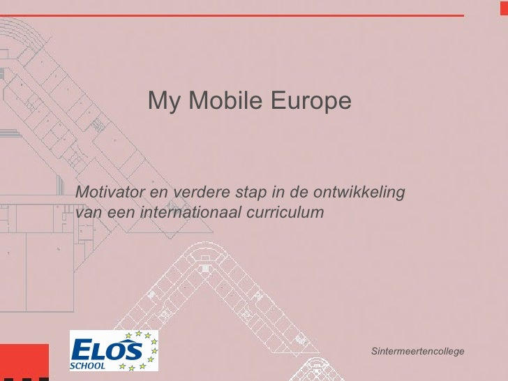 My Mobile Europe Motivator en verdere stap in de ontwikkeling van een internationaal curriculum Sintermeertencollege