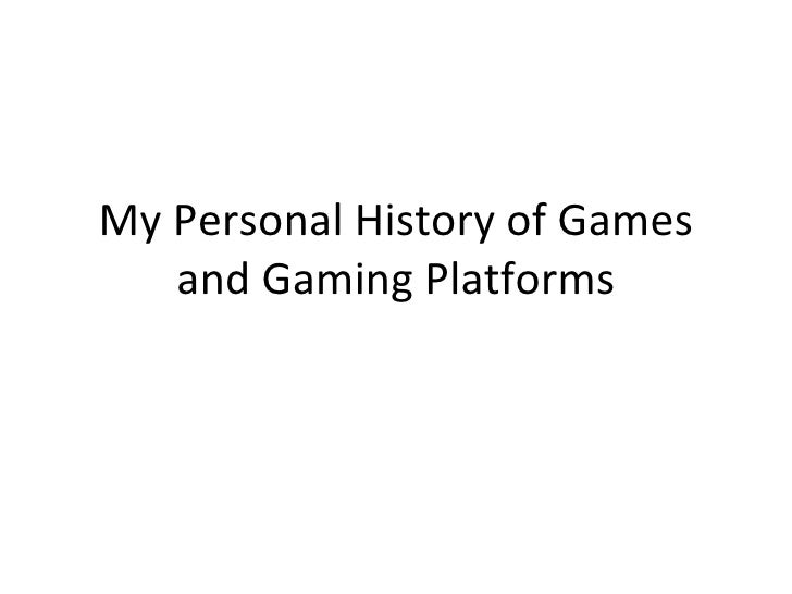 My Personal History Of Games