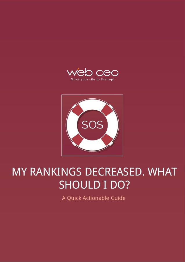 Move your site to the top! MY RANKINGS DECREASED. WHAT SHOULD I DO? A Quick Actionable Guide SOS