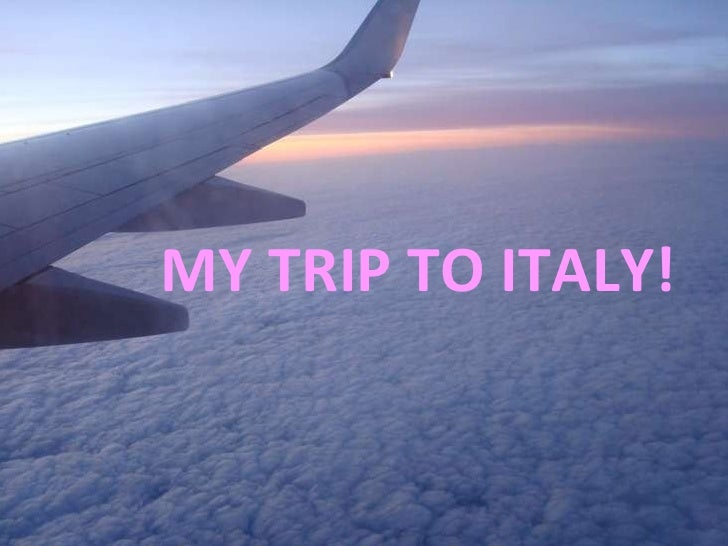 My Trip To Italy!
