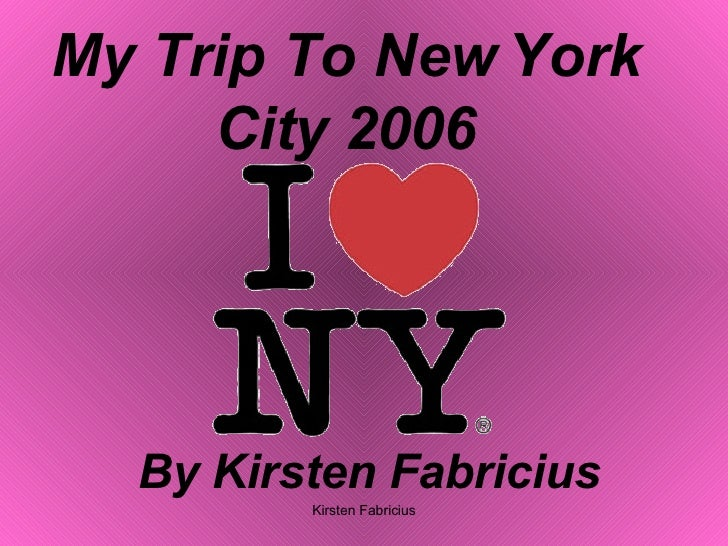 My Trip To New York City 2006 By Kirsten Fabricius