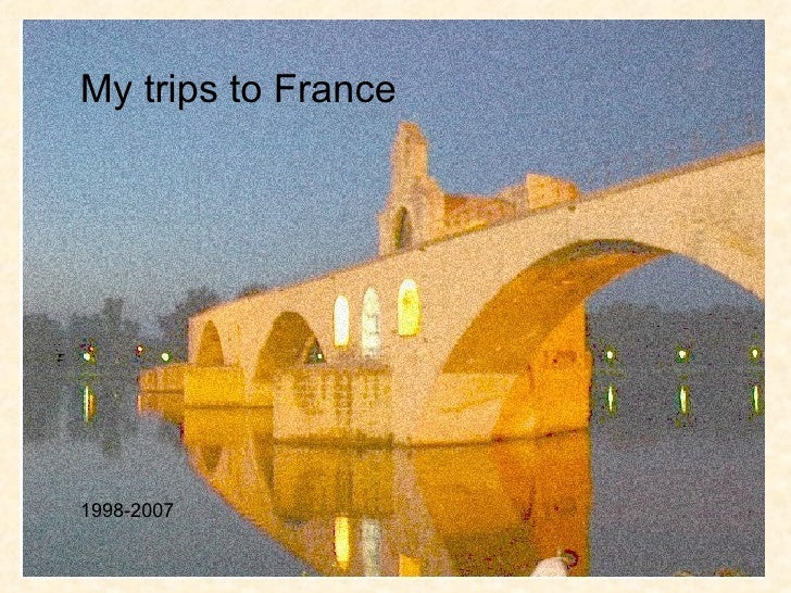 My trips to France 1998-2007
