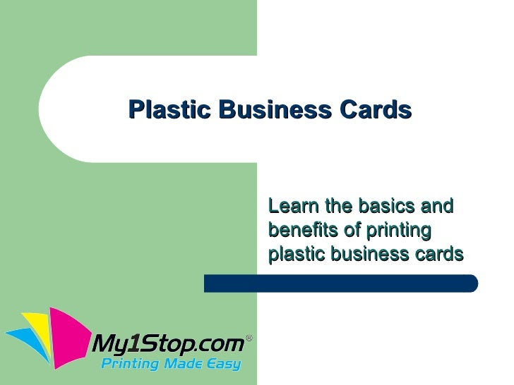 Plastic Business Cards          Learn the basics and          benefits of printing          plastic business cards
