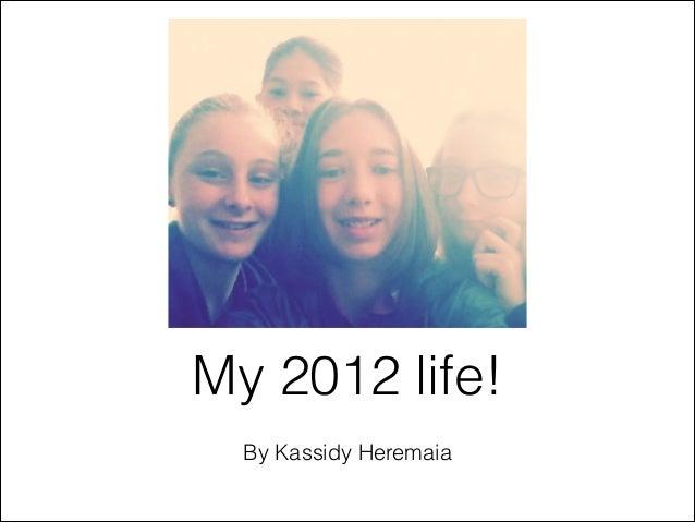 Kassidy's keynote: My 2012 life