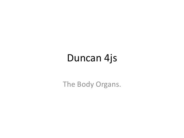 Duncan 4js The Body Organs.