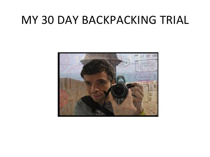 MY 30 DAY BACKPACKING TRIAL