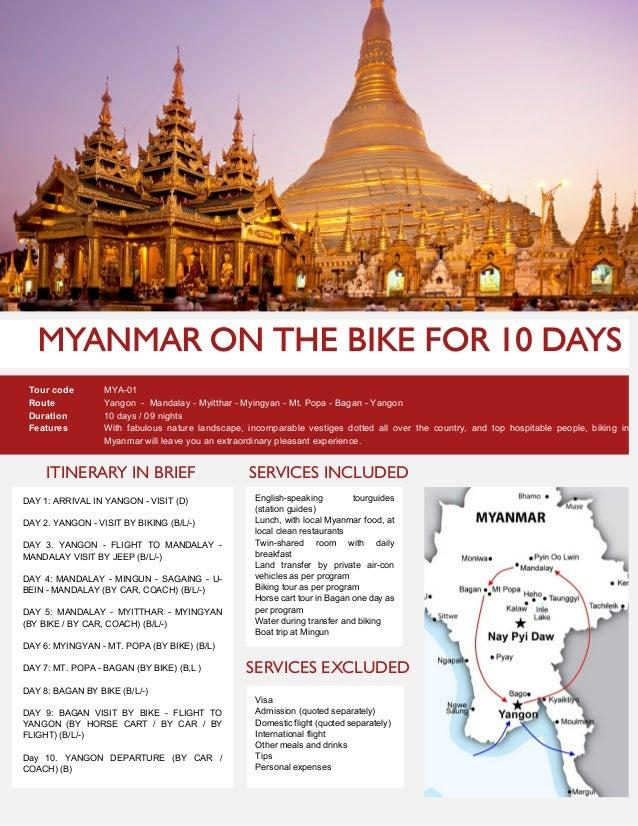 ITINERARY IN BRIEFTour code MYA-01Route Yangon - Mandalay - Myitthar - Myingyan - Mt. Popa - Bagan - YangonDuration 10 day...