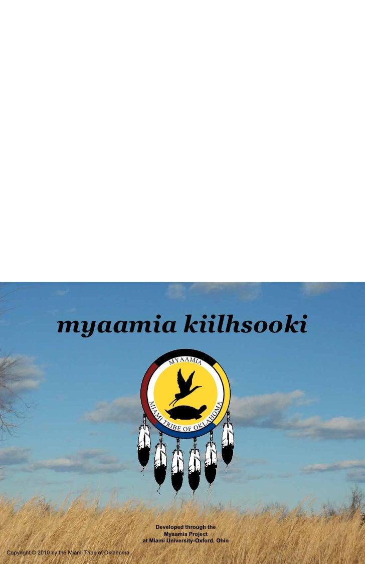 myaamia kiilhsooki                                                            Developed through the                       ...