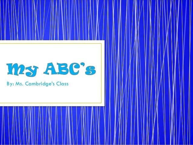 My abc's by cambridge's class
