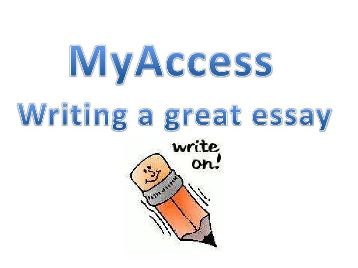 MyAccess<br />Writing a great essay<br />