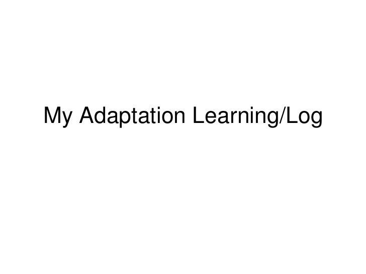 My Adaptation Learning/Log<br />