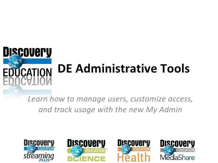 DE Administrative Tools Learn how to manage users, customize access, and track usage with the new My Admin