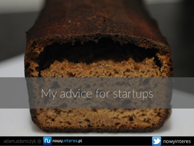 My advice for startups