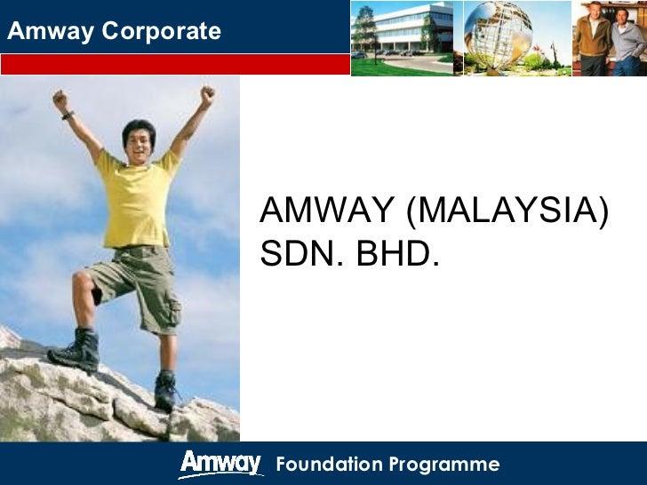 AMWAY (MALAYSIA) SDN. BHD.  Amway Corporate Foundation Programme