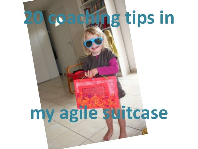 20 coaching tips in my agile suitecase