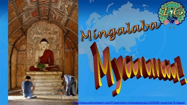 http://www.authorstream.com/Presentation/michaelasanda-2046085-myanmar16-bagan/
