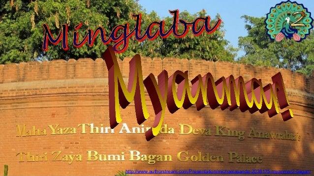 http://www.authorstream.com/Presentation/michaelasanda-2038175-myanmar2-bagan/