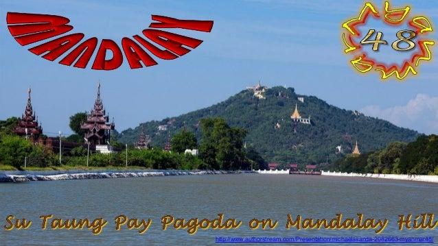 Su Taung Pay Pagoda on Mandalay Hill