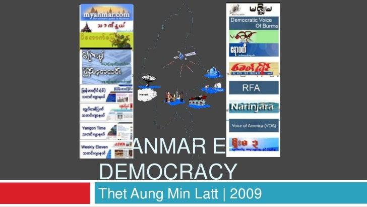 MYANMAR E-DEMOCRACYThet Aung Min Latt | 2009