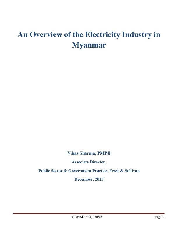 An Overview of the Electricity Industry in Myanmar  Vikas Sharma, PMP® Associate Director, Public Sector & Government Prac...