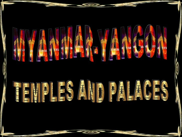 MYANMAR-YANGON TEMPLES AND PALACES