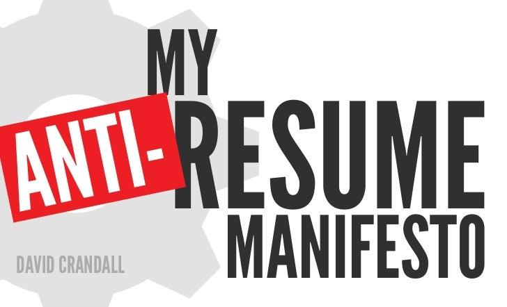 My ANTI-Resume Manifesto