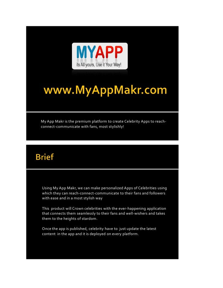 My App Makr is the premium platform to create Celebrity Apps to reach-connect-communicate with fans, most stylishly!Using ...