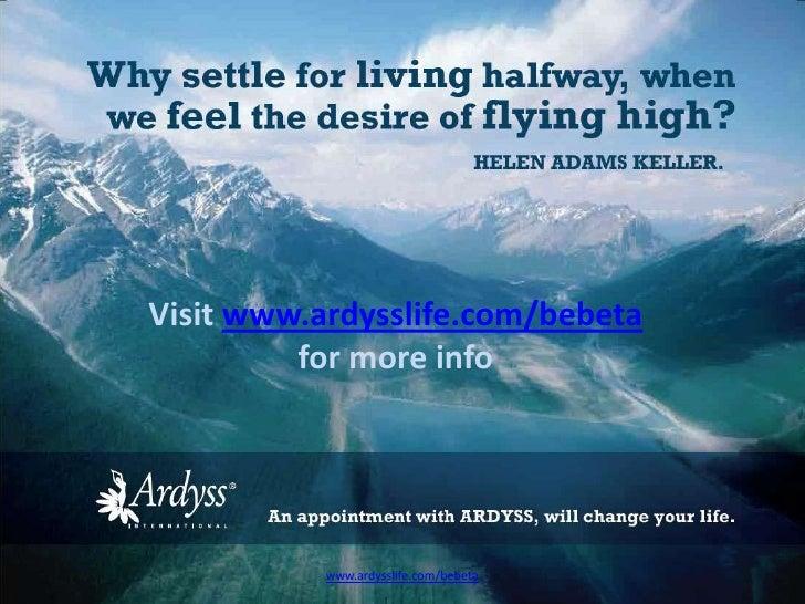 Visit www.ardysslife.com/bebeta  for more info<br />www.ardysslife.com/bebeta<br />