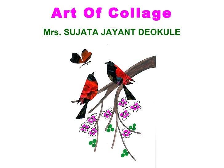 Art Of Collage Mrs. SUJATA JAYANT DEOKULE