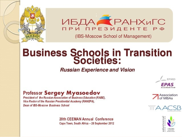 ;                                         (IBS-Moscow School of Management)Business Schools in Transition         Societie...
