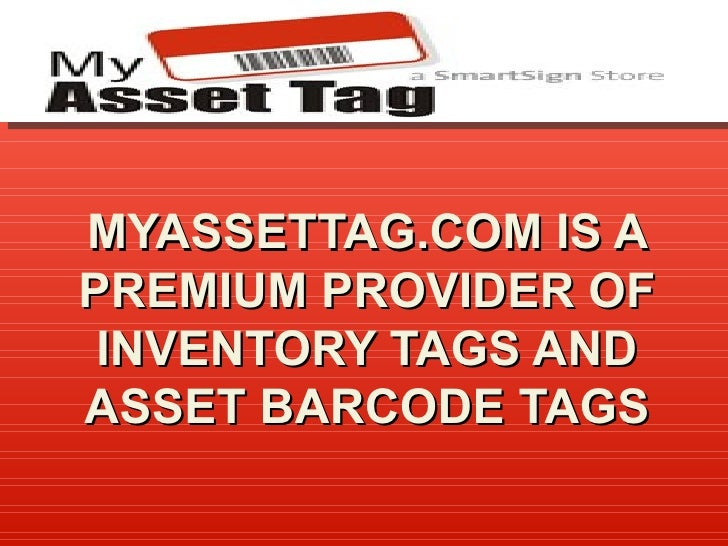 MyAssetTag is a Premium Provider of Inventory Tags and Asset Barcode Tags