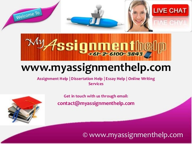 www.myassignmenthelp.com Assignment Help | Dissertation Help | Essay Help | Online Writing Services Get in touch with us t...