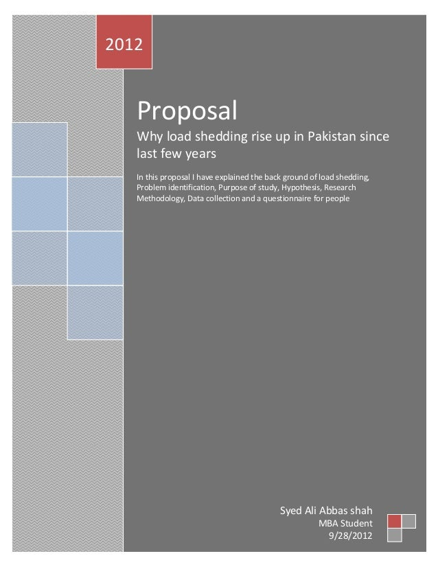 ProposalWhy load shedding rise up in Pakistan sincelast few yearsIn this proposal I have explained the back ground of load...