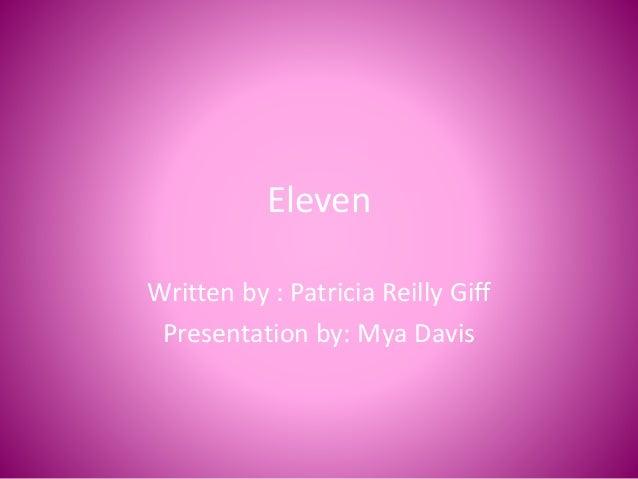 Eleven Written by : Patricia Reilly Giff Presentation by: Mya Davis