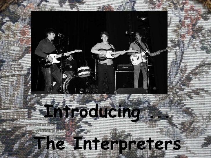 Introducing ... The Interpreters